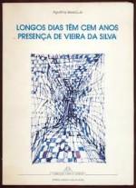 Longos Dias Têm Cem Anos — Presença de Vieira da Silva