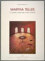 Martha Telles: o Castelo Onde Irás e Não Voltarás