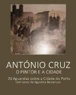 Antonio Cruz, o Pintor e a Cidade