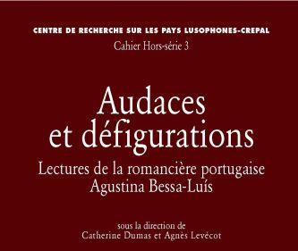 Audaces et Défigurations: publicado em França leituras em torno da obra de Agustina Bessa-Luís.