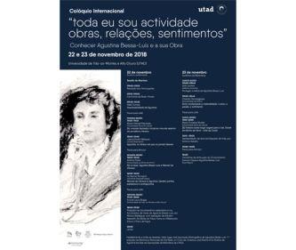 Colóquio Internacional: «Toda eu sou actividade - obras, relações, sentimentos» Conhecer Agustina Bessa-Luís e a sua obra