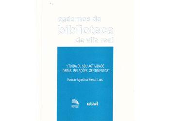 Publicação de Actas do Colóquio Internacional na UTAD sobre Agustina Bessa-Luís